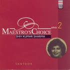 Shivkumar Sharma - Maestro's Choice - Series Two