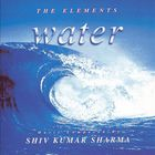 Shivkumar Sharma - The Elements - Water