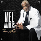 Mel Waiters - True Love