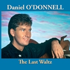 Daniel O'Donnell - The Last Waltz