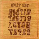 The Rootin Tootin Luton Tapes CD1