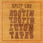 The Rootin Tootin Luton Tapes CD2