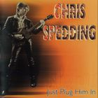 Chris Spedding - Just Plug Him In!