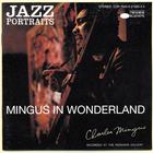 Charles Mingus - Jazz Portraits. Mingus In Wonderland