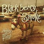 Blackberry Smoke - Holding All The Roses'