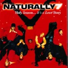 Naturally 7 - Holy Season... It's A Love Story CD1