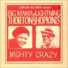 Mighty Crazy (With Lightnin' Hopkins)