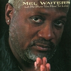 Mel Waiters - Let Me Show You How To Love