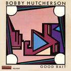 Bobby Hutcherson - Good Bait (Remastered 1993)