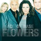 Ace Of Base - Flowers (Remastered 2015)