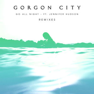 Go All Night (Remixes)
