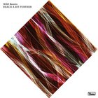 Wild Beasts - Reach A Bit Further (EP)