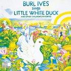 Burl Ives - Burl Ives Sings Little White Duck And Other Children's Favorites (Vinyl)