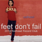 Feet Don't Fail (Redhead Record Club Version) (CDS)