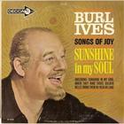 Burl Ives - Songs Of Joy: Sunshine In My Soul (Vinyl)
