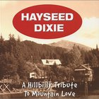 Hayseed Dixie - A Hillbilly Tribute To Mountain Love