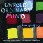 Ben Goldberg - Unfold Ordinary Mind