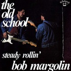 Bob Margolin - The Old School