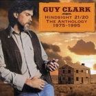 Guy Clark - Hindsight 21/20 - The Anthology 1975-1995