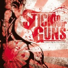 Stick To Your Guns - Comes From The Heart (European Version)