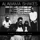 Alabama Shakes - Gimme All Your Love (CDS)