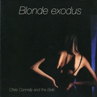 Chris Connelly - Blonde Exodus (With The Bells)