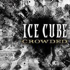 Ice Cube - Crowded (CDS)