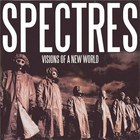 Spectres - Visions Of A New World (CDS)