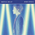John Foxx - Metal Beat CD1