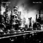 John Foxx - My Lost City