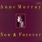 Anne Murray - Now & Forever CD1