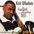 Kirk Whalum - The Gospel According To Jazz Chapter 1