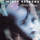 The Black Sorrows - Better Times