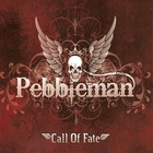 Pebbleman - Call Of Fate