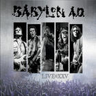 Babylon A.D. - Live @ Xxv