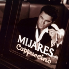Mijares - Cappuccino