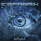 Eisfabrik - Ice Crystal