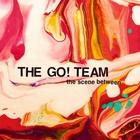The Go! Team - The Scene Between (Deluxe Edition)