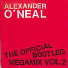 Alexander O'Neal - The Official Bootleg Megamix Vol. 2 (CDS)