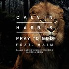 Calvin Harris - Pray To God (CDS)