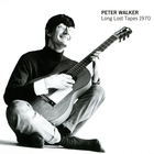 Peter Walker - Long Lost Tapes 1970