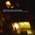 John Foxx - Nighthawks, Translucence And Drift Music (With Harold Budd, Feat. Ruben Garcia) CD1