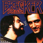 The Brecker Brothers - Don't Stop The Music (Remastered 1995)