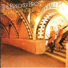 The Brecker Brothers - Straphangin' (Remastered 2004)