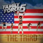Family Force 5 - The Third