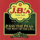 Pass The Peas - The Best Of The J.B.'s (With Fred Wesley)