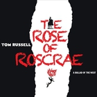 Tom Russell - The Rose Of Roscrae CD1