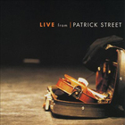 Patrick Street - Live From Patrick Street