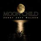 Jerry Jeff Walker - Moon Child