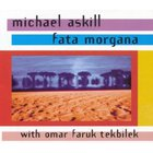 Omar Faruk Tekbilek - Fata Morgana (With Michael Askill)